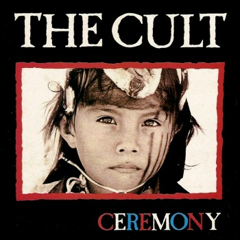 The Cult 'Ceremony'