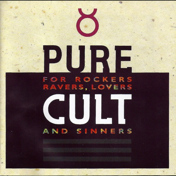 The Cult 'Pure Cult: for Rockers, Ravers, Lovers, and Sinners'